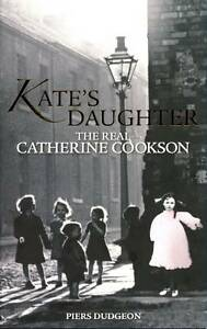 Kates Daughter: The Real Catherine Cookson: 1,GOOD Boo