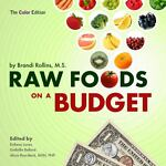 Raw Foods on a Budget (Color Edition), Brandi Rollins, 0982845839