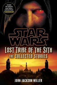Star Wars: Lost Tribe of the Sith: the Collected Stories by John Jackson...