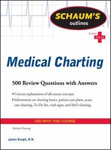 Schaum's Outline of Medical Charting (Schaum's Outline Series), Keogh, James