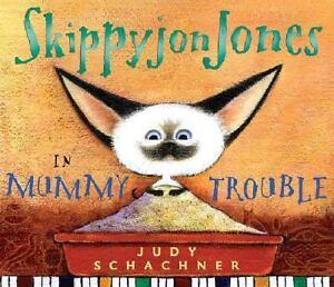 SKIPPYJON-JONES-in-Mummy-Trouble-Judy-Schachner-NEW-Hardcover