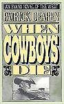 When Cowboys Die, Patrick Dearen, 0871317567