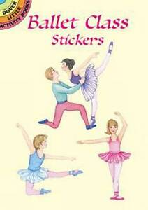Ballet Class Stickers by Marty Noble (Paperback, 2003)