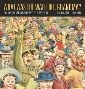 What Was the War Like, Grandma? ' Rachel Tonkin  New, free airmail worldwide