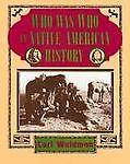 Who Was Who in Native American History, Carl Waldman, 0816017972