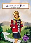 Alison on the Trail, Catherine Connor, 1575130106
