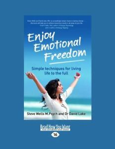 Enjoy Emotional Freedom : Simple Techniques for Living Life to the Full by...