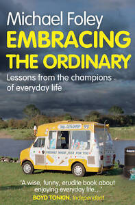 EMBRACING THE ORDINARY by Michael Foley : WH5-B127 P/B : NEW BOOK