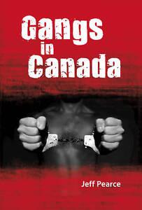 Gangs of Canada by Jeff Pearce (Hardback, 2012)