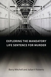 Exploring the Mandatory Life Sentence for Murder, Barry Mitchell