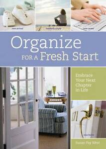 Organize for a Fresh Start: Embrace Your Next Chapter in Life by Susan Fay...