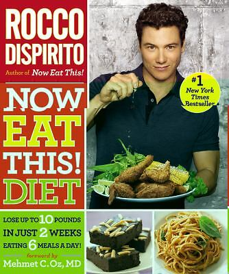 Now Eat This Diet Lose up to 10 Pounds in Just 2 Weeks Eating 6 Meals a Day by Rocco DiSpirito 2011, Paperback eBay