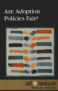 Are Adoption Policies Fair? (At Issue Series)-ExLibrary