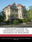 A Beginner's Guide to Choosing a College, Sb Jeffrey, 1240995946