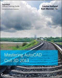 Mastering AutoCAD Civil 3D 2013 by Kati ...