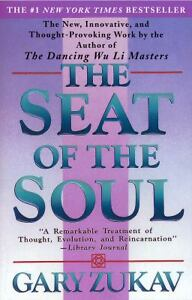The Seat of the Soul by Gary Zukav (1990...
