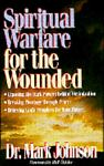 Spiritual Warfare for the Wounded, Mark Johnson, 0892837535