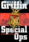 Special Ops Bk. 9 by W. E. B. Griffin (2001, Hardcover) : W. E. B. Griffin (Trade Cloth, 2001)