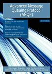 Advanced Message Queuing Protocol (AMQP): High-impact Strategies - What You Need to Know, Kevin Roebuck, 1743048378