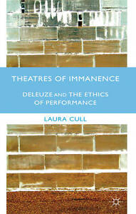 NEW Theatres of Immanence: Deleuze and the Ethics of Performance
