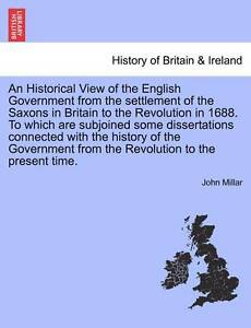 An  Historical View English Government Settlement Saxons in Britain Revolution i