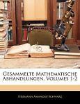 Gesammelte Mathematische Abhandlungen, Volumes 1-2, Hermann Amandus Schwarz, 1143246144