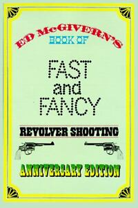 Fast-and-Fancy-Revolver-Shooting-by-Ed-McGivern-1975-Hardcover