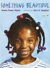 Something Beautiful by Sharon Dennis Wyeth (2002, Paperback, Reprint) : Sharon Dennis Wyeth (Paperback, 2002)
