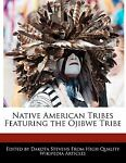 Native American Tribes Featuring the Ojibwe Tribe, Dakota Stevens, 1116098067