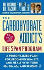 The Carbohydrate Addict's Lifespan Program : Personalized Plan for Becoming Slim by Richard F. Heller and Rachael F. Heller (2001, Paperback, Reprint)