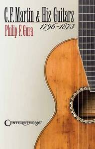 C-F-Martin-and-His-Guitars-1796-1873-by-Philip-F-Gura-Paperback-2012
