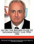 An off the Record Guide to Saturday Night Live, Victoria Hockfield, 1240167857