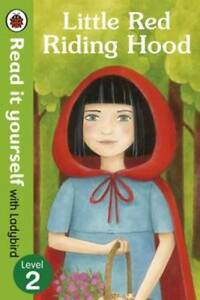 Little Red Riding Hood by Read it Yourself with Ladybird: Level 2