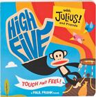 High Five with Julius! and Friends by Chronicle Books Staff and Paul Frank Industries Staff (2010, Board Book) : Chronicle Books Staf...