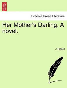 Her Mother's Darling. a Novel. -Paperback