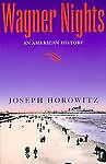 Wagner Nights, Joseph Horowitz, 0520213750