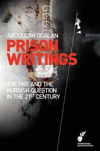 NEW Prison Writings: The Pkk and the Kurdish Question in the 21st Century
