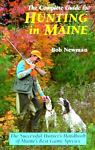 Complete Guide to Hunting in Maine, Bob Newman, 0892723823