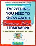 Everything You Need to Know about American History Homework, Kate Kelly and Anne M. Zeman, 0590493620