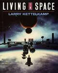 Living in Space, Larry Kettelkamp, 068810018X