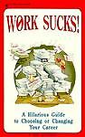 Work Sucks, Bob Glickman, 0918259428