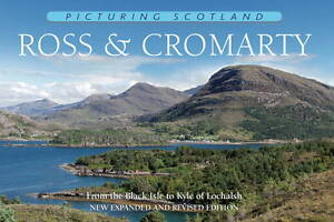 Picturing Scotland: Ross & Cromarty: From the Black Isle to Kyle ...