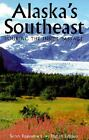 Alaska's Southeast : Touring the Inside Passage by Sarah Eppenbach (2002, Paperback)