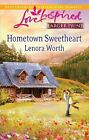 Hometown Sweetheart by Lenora Worth (2011, Paperback, Large Type)
