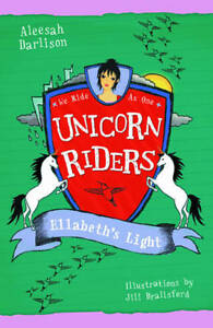 Ellabeth's Light 'Unicorn Riders Aleesah Darlison