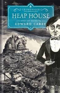 Heap House The Iremonger Trilogy BRAND NEW BOOK by Edward Carey (Hardback, 2013)