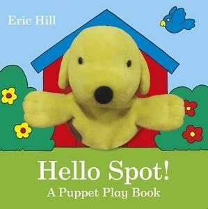 Hello Spot! A Puppet Play Book, Hill, Eric | Hardcover Book | Acceptable | 97807