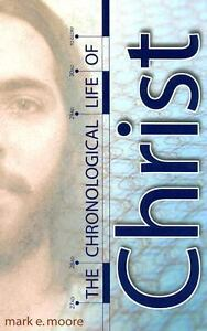 The-Chronological-Life-of-Christ-Mark-E-Moore-Good-Book