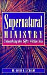 Supernatural Ministry, James B. Richards, 0924748141