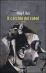 Philip-K-Dick-IL-CERCHIO-DEL-ROBOT-Fanucci-Editore